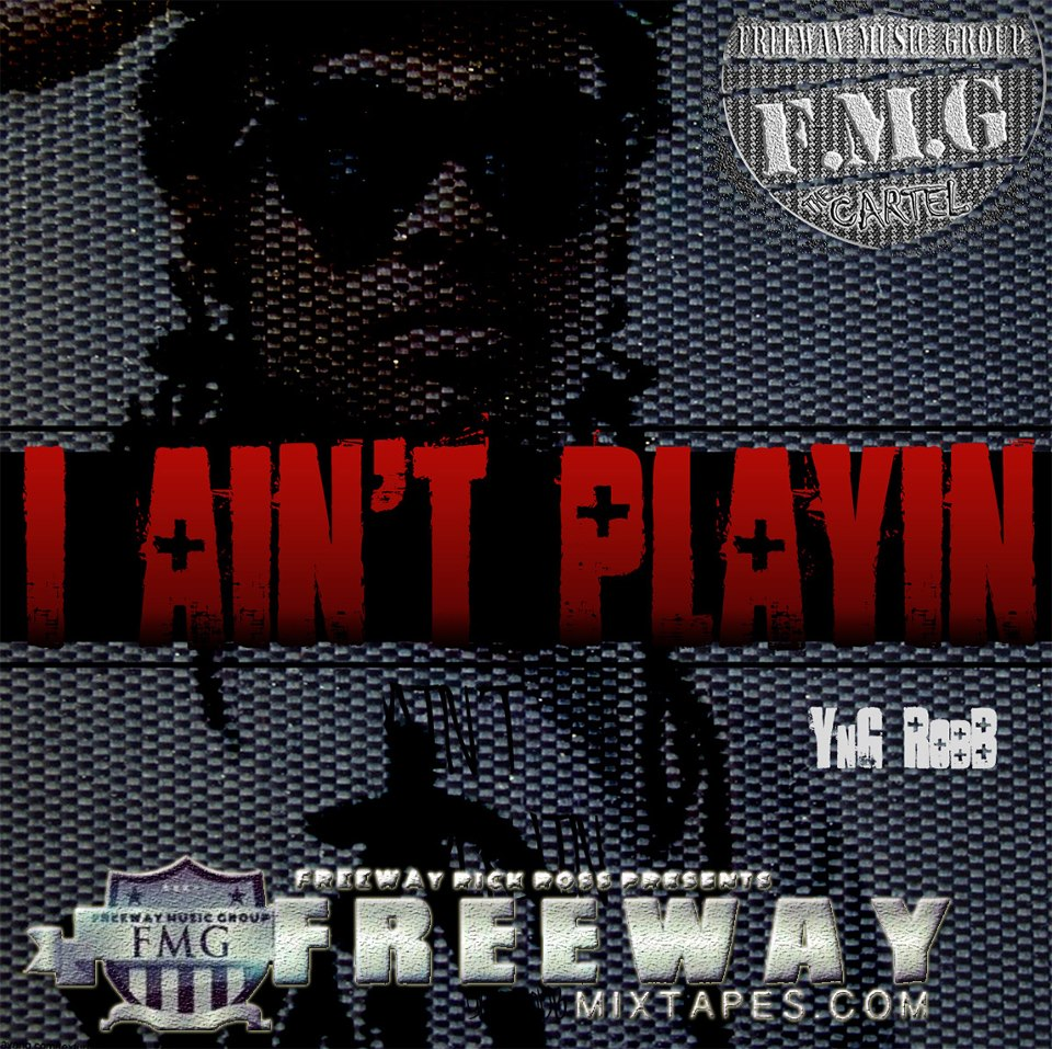 I AinT Playin' - YnG RobB Mixtape